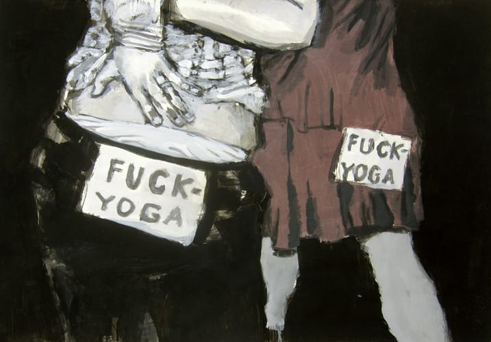 Fuck Yoga. Gouache on paper, 100 x 70 cm, 2012